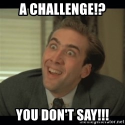 Nick Cage - a challenge!? You don't say!!!
