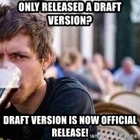 The Lazy College Senior - Only released a draft version?  Draft version is now official release!
