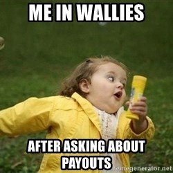Little girl running away - Me in wallies After Asking about payOuts