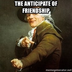 Ducreux - The anticipate of friendship