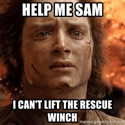 Frodo  - Help me sam I can't lift the RESCUE WINCH