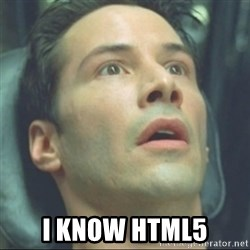i know kung fu - I KNow HTML5