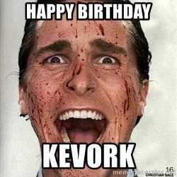 american psycho - HappY birthday Kevork