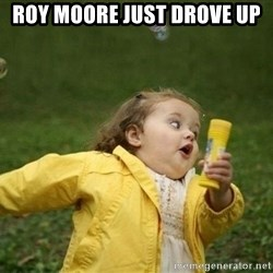 Little girl running away - Roy Moore just droVe up