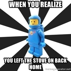 LEGO man - When you realize You left the stove on back home
