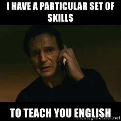 liam neeson taken - I have a particular set of skills to teach you english
