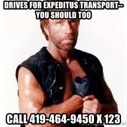 Chuck Norris Meme - drives for expeditus transport--you should too call 419-464-9450 x 123