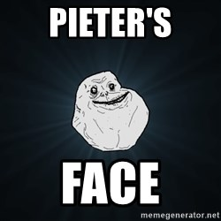 Forever Alone - Pieter's face