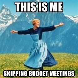 Sound Of Music Lady - This is me skipping budget meetings
