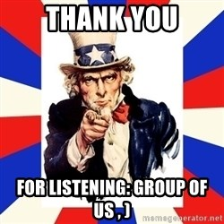 uncle sam i want you - thank you for listening: group of US , )