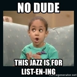 Raven Symone - No dude This jazz is for                                list-en-ing