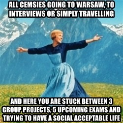 Sound Of Music Lady - All ceMsies going to warsaw, to interviews or simply travelling And here you are stUck between 3 group projects, 5 Upcoming exams and trying to have a social accePtable life