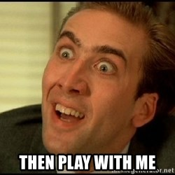 You Don't Say Nicholas Cage - THEN PLAY WITH ME