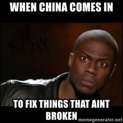 Kevin Hart Wait - When china comes in  To fix things that aint broken