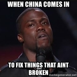 Kevin Hart Face - When china comes in To fiX things that aint broken