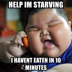 fat chinese kid - help im starving  i havent eaten in 10 minutes