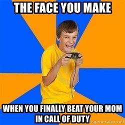 Annoying Gamer Kid - the face you make  when you finally beat your mom in call of duty
