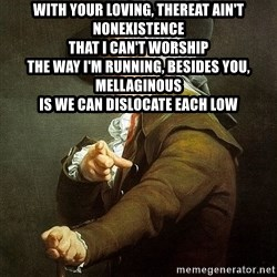 Ducreux - With your loving, thereat ain't nonexistence  That I can't worship  The way I'm running, besides you, mellaginous  Is we can dislocate each low