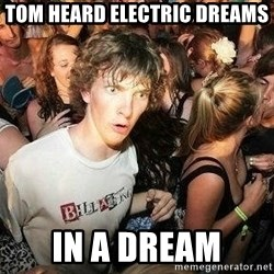 -Sudden Clarity Clarence - Tom heard electric dreams In a dream