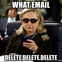 Hillary Clinton Texting - What email Delete,delete,delete