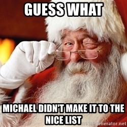 Capitalist Santa - Guess what Michael didn't make it to the nice list