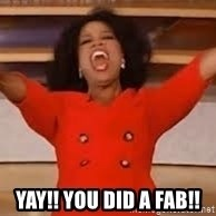 giving oprah - YAY!! YOU DID A FAB!!