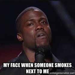 Kevin Hart Face - My face when someone smokes next to me