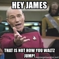 Captain Picard - hey james that is not how you waltz jump!