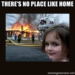 burning house girl - There's no place like home