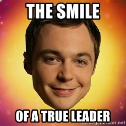 Sheldon Big Bang Theory - the smile of a true leader