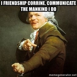 Ducreux - I friendship Corrine, communicate the mankind I do