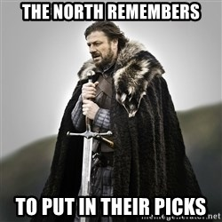 Game of Thrones - the north remembers to put in their picks