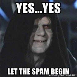 Sith Lord - yes...yes let the spam begin