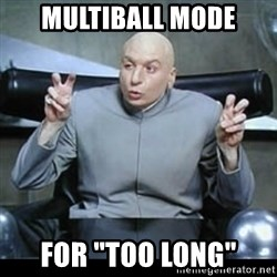 "dr. evil quotation marks - Multiball Mode for ""too long"""