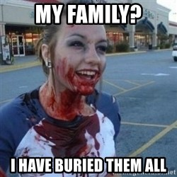 Scary Nympho - My Family? I have buried them all