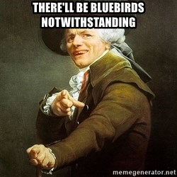 Ducreux - there'll be bluebirds notwithstanding