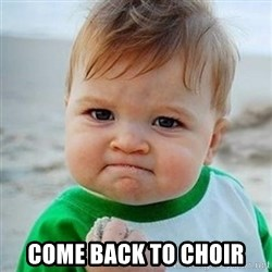 Victory Baby - COME BACK TO CHOIR