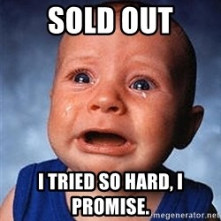 Crying Baby - SOLD OUT I tried so hard, i promise.