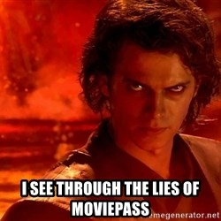 Anakin Skywalker - I see thRough the lies of moviepass