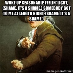Ducreux - Woke up seasonable feelin' light, (shame, it's a shame.)
