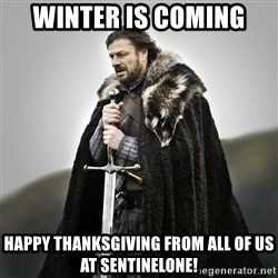 Game of Thrones - Winter is coming Happy thanksgiving from all of us at Sentinelone!