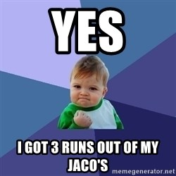 Success Kid - YES I got 3 RUNS out of my Jaco's