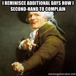 Ducreux - I reminisce additional days how I second-hand to complain