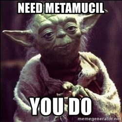 Advice Yoda - Need metamucil You do