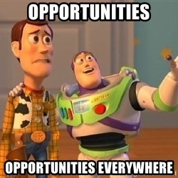 Consequences Toy Story - opportunities opportunities everywhere
