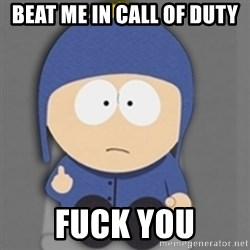 South Park Craig - beat me in call of duty fuck you