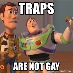 Buzz Lightyear meme - traps are not gay