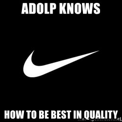 Nike swoosh - Adolp knows how to be best in quality