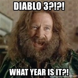 What Year - DIABLO 3?!?! WHAT YEAR IS IT?!