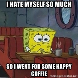 Coffee shop spongebob - I hate myself so much So i went for some happy coffiE